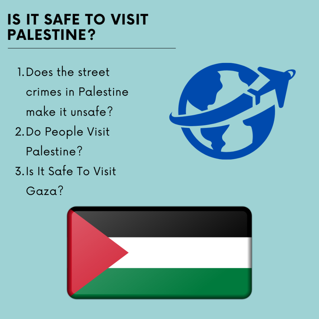 Is Palestine Safe To Travel