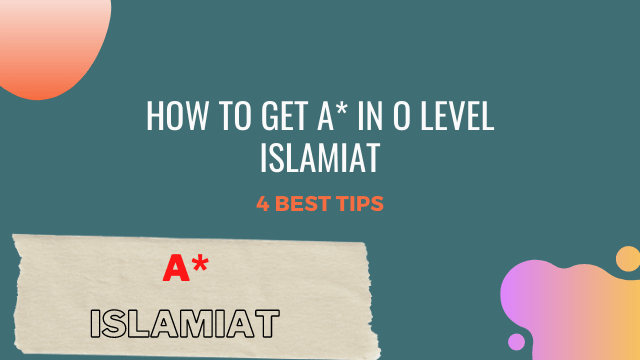 How to get A* in O Level Islamiat